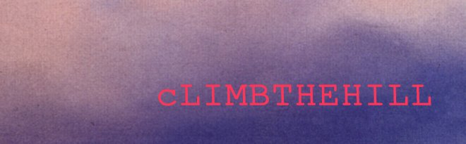 Climb the Hill.