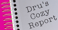 Dru's Cozy Report