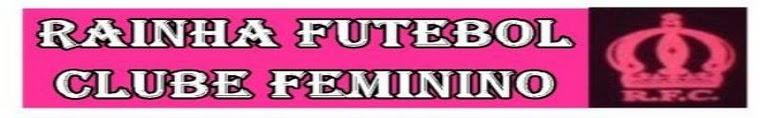 BLOG DO CLUBE RAINHA FEMININO