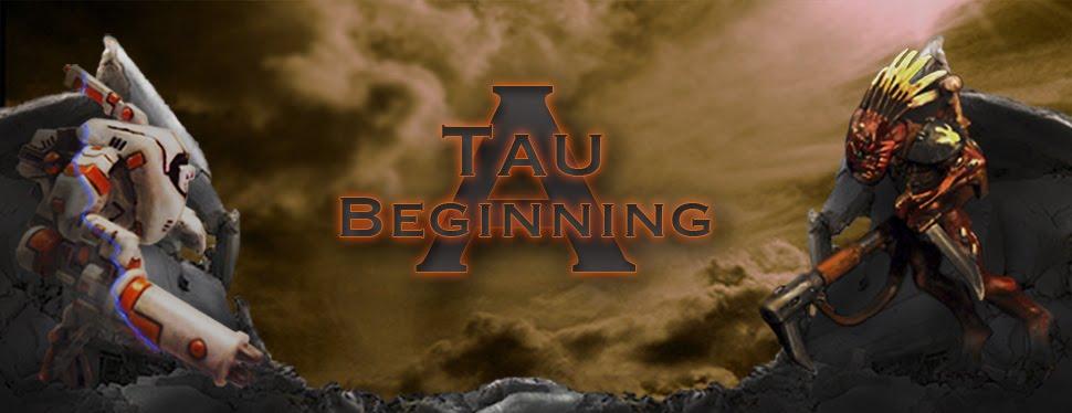 A Tau Beginning