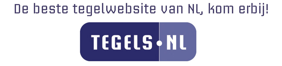 Tegels vindt u bij Tegels.nl