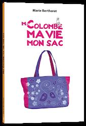 Moi Colombe, ma vie, mon sac
