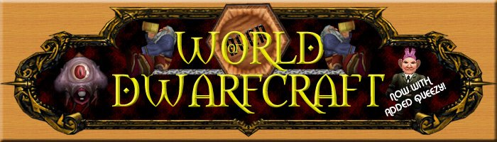 World Of Dwarfcraft - It's called creative license!