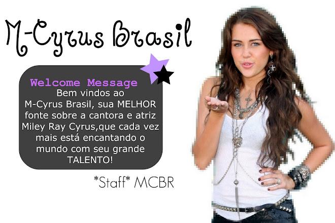 M-Cyrus Brasil - Sua Melhor Fonte Sobre Miley Ray Cyrus No Brasil - Atualizado 24h