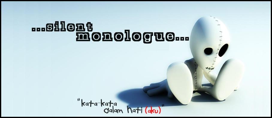 silent MONOLOGUE