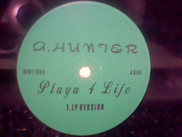 A. Hunter - Playa 4 Life & Weekend Thang (VLS) (Unofficial Release) (1999)