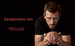 Escepticismo con Dr. House