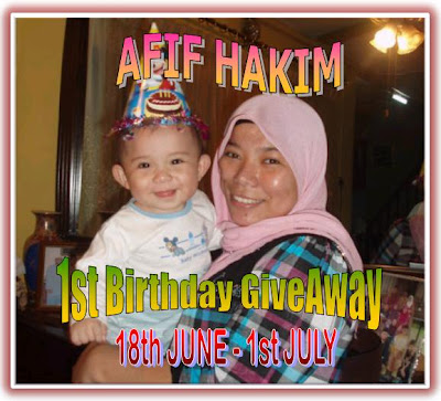 AFIF HAKIM 1ST BIRTHDAY GIVEAWAY