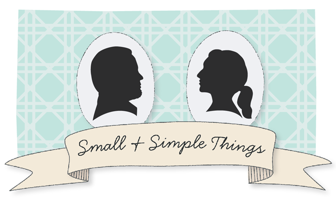 Small and Simple Things