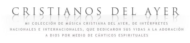 Cristianos Del Ayer