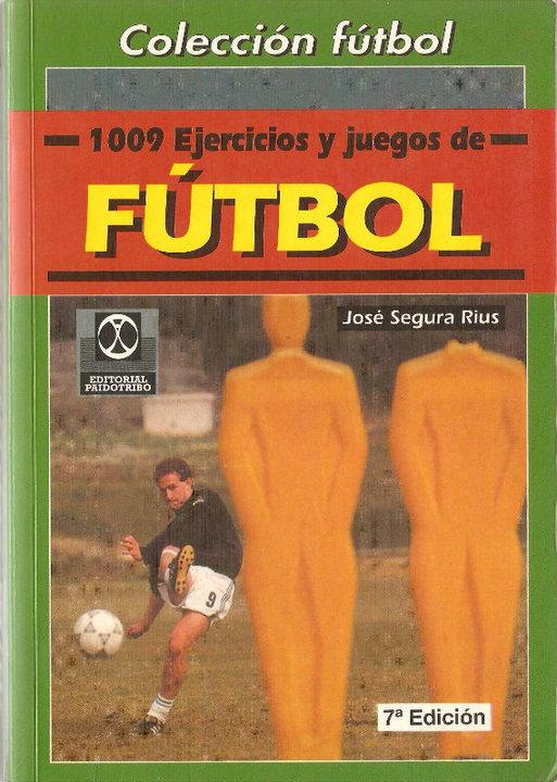 LIBRO DE: 1009 Ejercicios y juegos de fútbol de José segura rius.