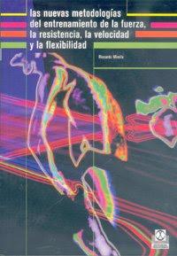 LIBRO DE: (fútbol) Nuevas Metodologías Del Entrenamiento De La Fuerza, La Resistencia, La Velocidad