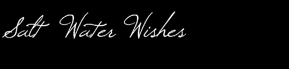 Salt Water Wishes