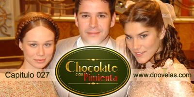 Chocolate con Pimienta - Capitulo 27