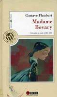 ver más sobre Madame Bovary, novela de Gustave Flaubert