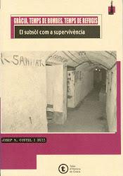 Gràcia, Temps de bombes, Temps de refugis - El subsòl com a supervivència, de Josep M Contel