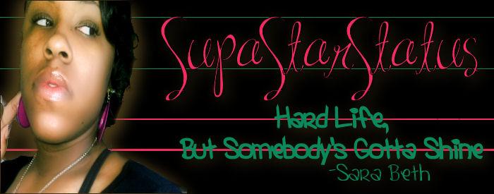 |Supa-Star-Dom| Hard Life - But Somebody's Gotta Shine!