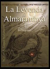 LA LEYENDA DE ALMARANTHYA 1. El despertar (MiánRos)