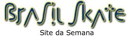 Brasil Skate Site da Semana
