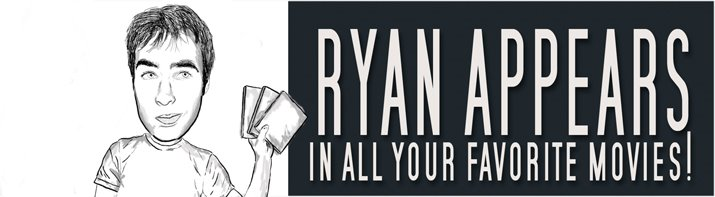Ryan Appears in All Your Favorite Movies!
