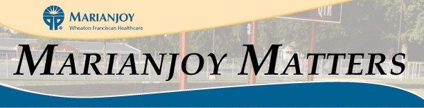 Marianjoy Matters