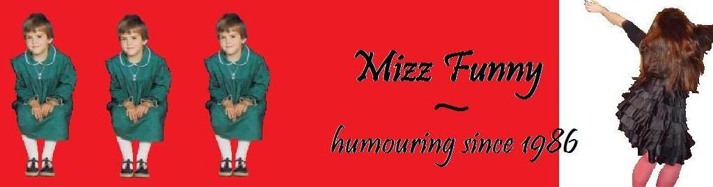 Mizz Funny - humouring since 1986