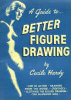 A Guide to Better Figure Drawing by Cecile Hardy