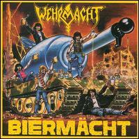 WEHRMACHT - Biermacht Biermacht