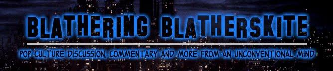 Blathering Blatherskite