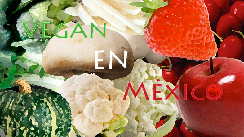 Vegan en Mexico
