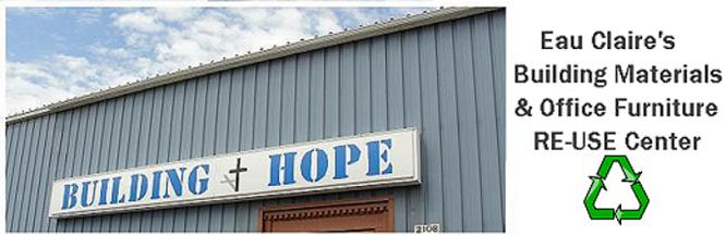 Building Hope is Eau Claire's Building Materials and Office Furniture RE-USE Center