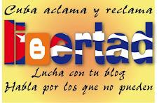 TODOS POR LA LIBERTAD TOTAL DE CUBA