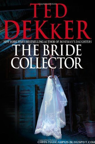Ted Dekker - The Bride Collector 2010 e-book download