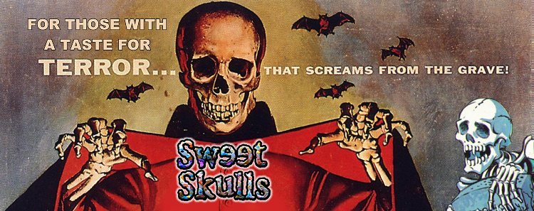 Sweet Skulls: For Those With a Taste For Terror!