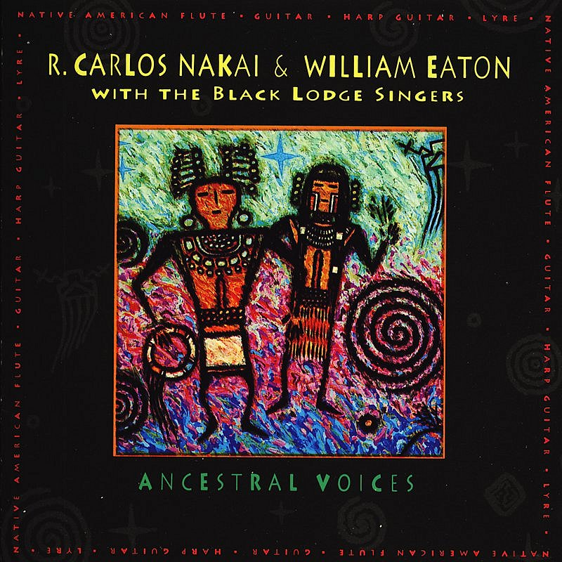 New Age & World Music Lovers: R. Carlos Nakai & William Eaton ...