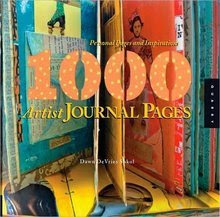 """1000 Artist Journal Pages"" by Dawn DeVries Sokol"