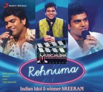 Rehnuma-Sreeram Chandra (Winner of Indian Idol 5) Bollywood Hindi Pop 128kpbs Mp3 Song Album, Download Rehnuma-Sreeram Chandra (Winner of Indian Idol 5) Free MP3 Songs Download, MP3 Songs Of Rehnuma-Sreeram Chandra (Winner of Indian Idol 5), Download Songs, Album, Music Download, Hindi Songs Rehnuma-Sreeram Chandra (Winner of Indian Idol 5)