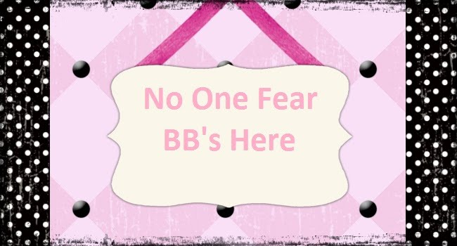 No One Fear BB's Here