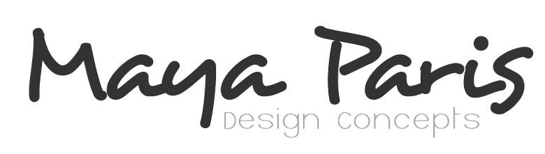 Maya Paris - design concepts