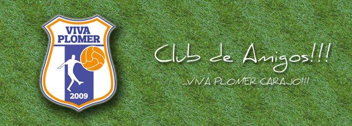 Viva Plomer!!! Club de amigos