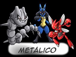 ---Tipos De Pokemons----- Metalico