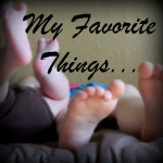 My Favorite Things…