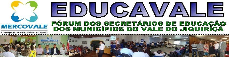 EDUCAVALE - Fórum dos Secretários de Educação dos Municípios do Vale do Jiquiriçá