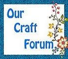 Our Craft Forum