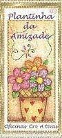 Mais um Selinho - A Plantinha da Amizade, oferecida pela Fátima dia 04.Março.2010