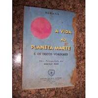 A Vida no Planeta Marte e os Discos Voadores