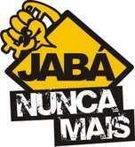 Diga não ao Jabá!!!