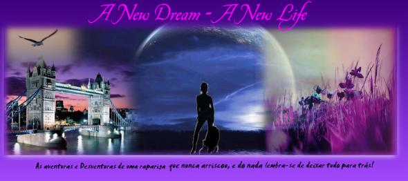 A new Dream - A New Life