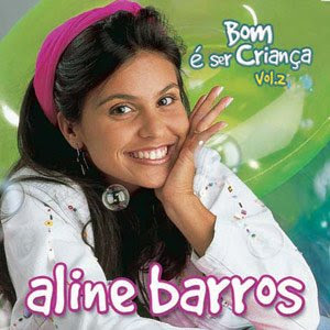 Aline Barros - Bom � Ser Crian�a - Vol.2