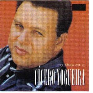 Cícero Nogueira - Coletanea de Sucessos Vol.09
